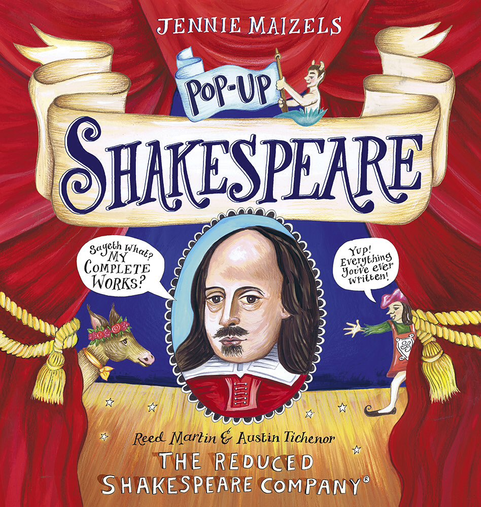 POP-UP SHAKESPEARE by Reed Martin & Austin Tichenor, illustrated by Jennie Maizels. Walker Books/Candlewick Press. 2017.
