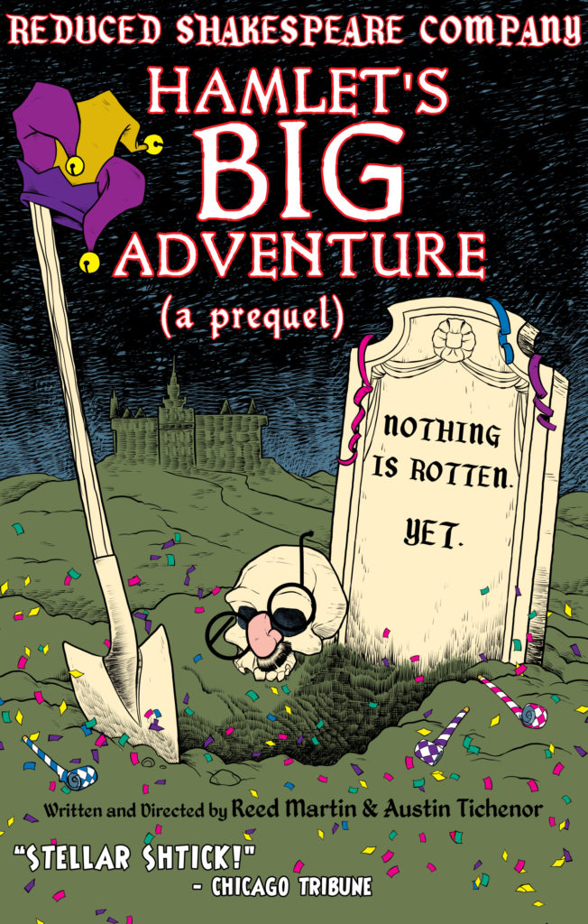 Poster for the original production of HAMLET'S BIG ADVENTURE! (a prequel) by Reed Martin & Austin Tichenor. Art by Lar DeSouza. 2019.